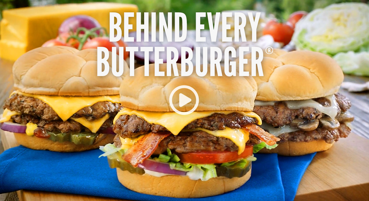 Behind Every ButterBurger