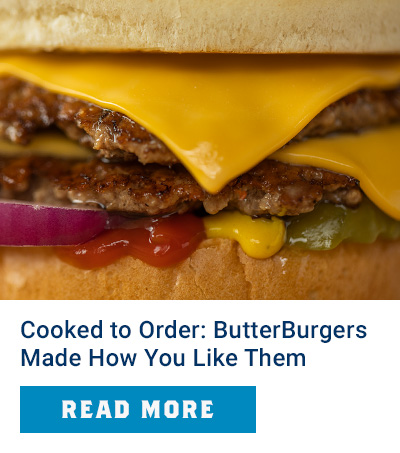 Cooked to Order: ButterBurgers Made How You Like Them - Read More