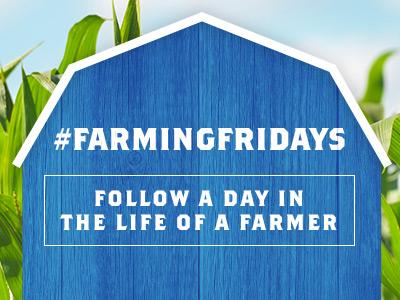 #FarmingFridays - Follow a Day in the Life of a Farmer