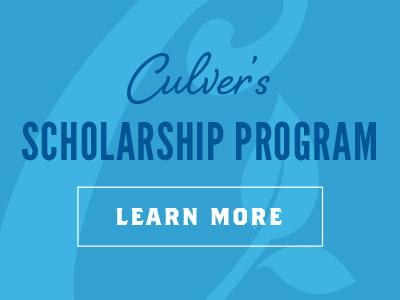 Culver's Scholarship Program. Learn More