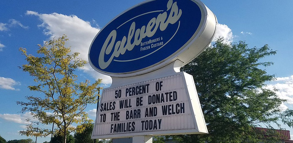 Culver's of Sun Prairie's marquee sign announces a fundraiser for the Barr and Welch families