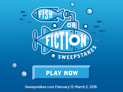 Fish or Fiction Sweepstakes - Enter Now