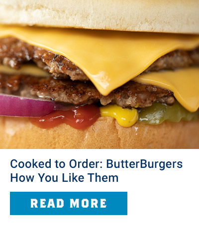 ButterBurgers Made Just How You Like Them